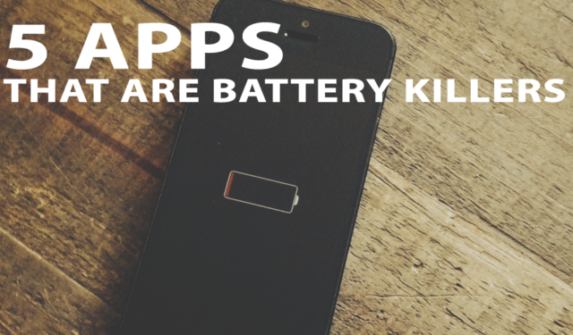 5 Apps That Are Draining Your Battery